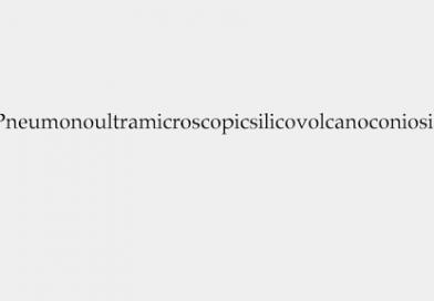 Pneumonoultramicroscopicsilicovolcanoconiosis Nedir?